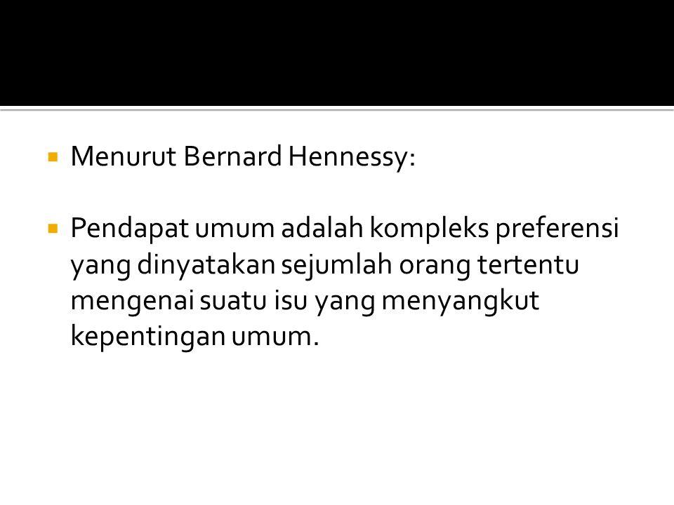 Menurut Bernard Hennessy: