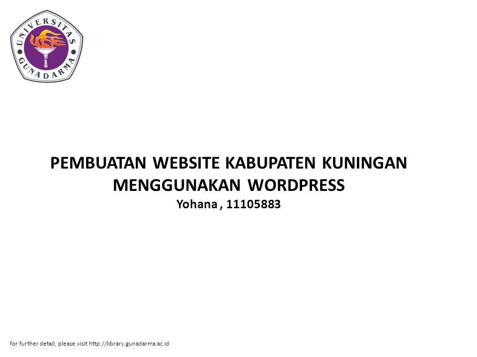 PEMBUATAN WEBSITE KABUPATEN KUNINGAN MENGGUNAKAN WORDPRESS Yohana , 11105883