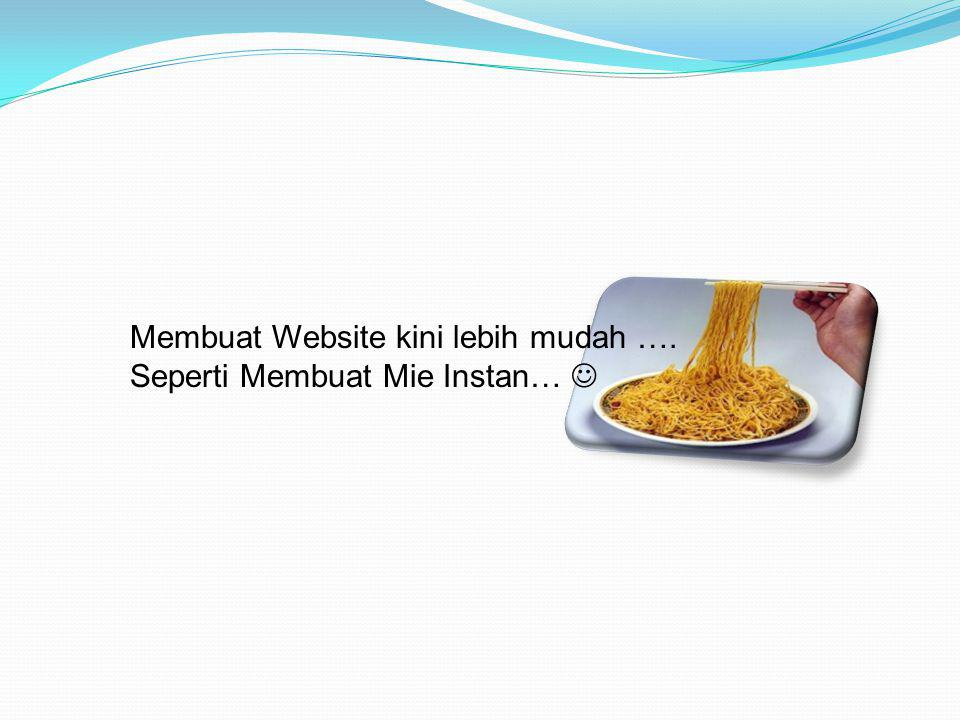 Membuat Website kini lebih mudah ….