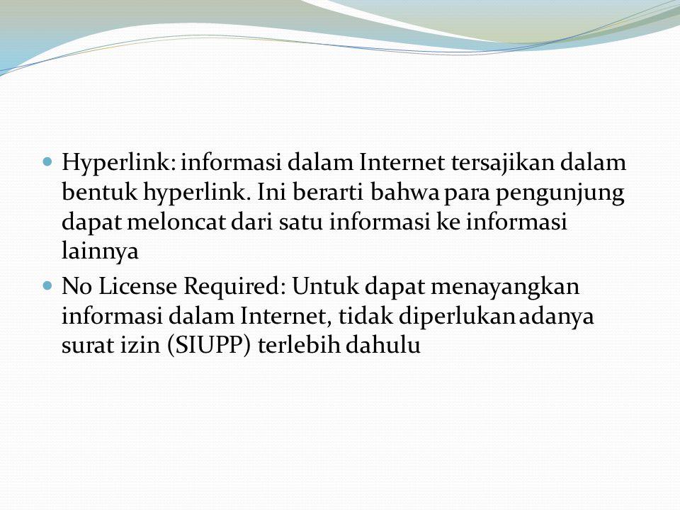 Hyperlink: informasi dalam Internet tersajikan dalam bentuk hyperlink