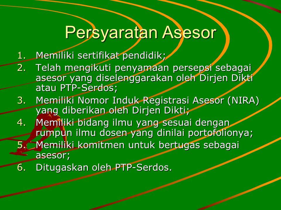 Persyaratan Asesor Memiliki sertifikat pendidik;