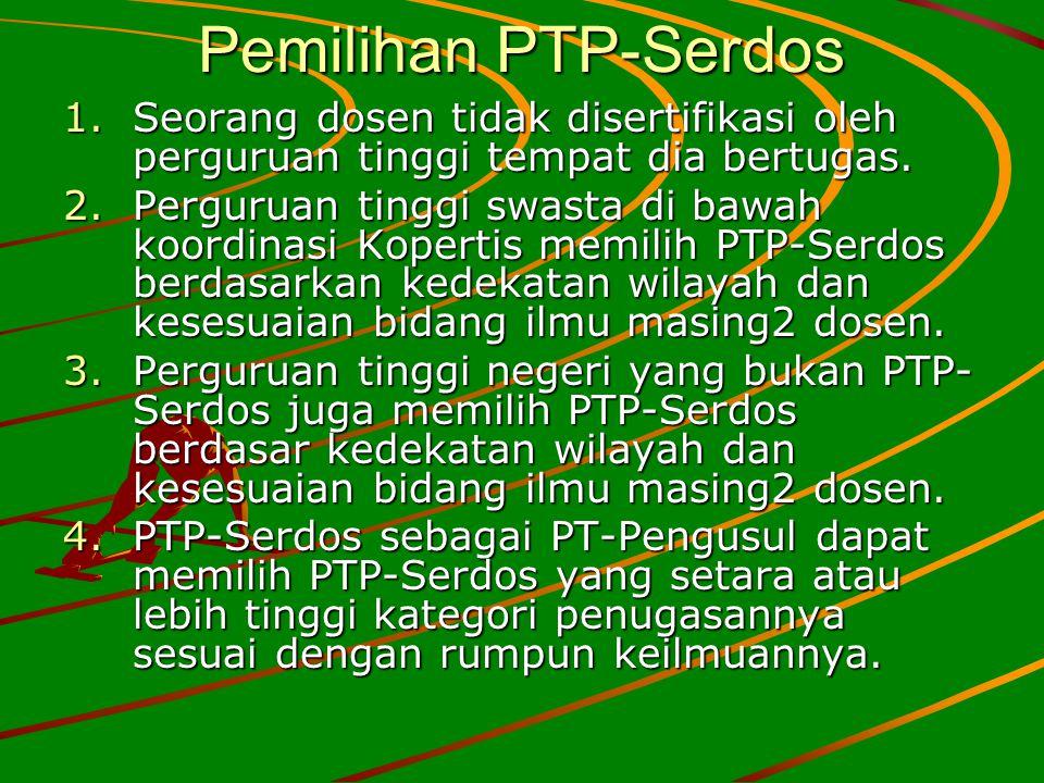 Pemilihan PTP-Serdos Seorang dosen tidak disertifikasi oleh perguruan tinggi tempat dia bertugas.