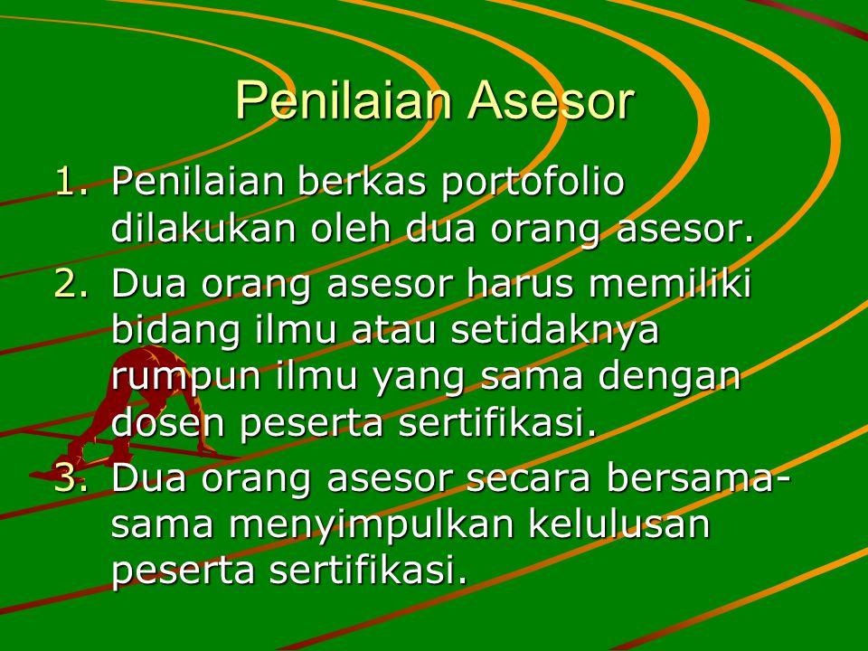 Penilaian Asesor Penilaian berkas portofolio dilakukan oleh dua orang asesor.