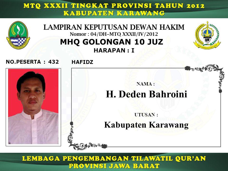 H. Deden Bahroini Kabupaten Karawang MHQ GOLONGAN 10 JUZ HARAPAN : I