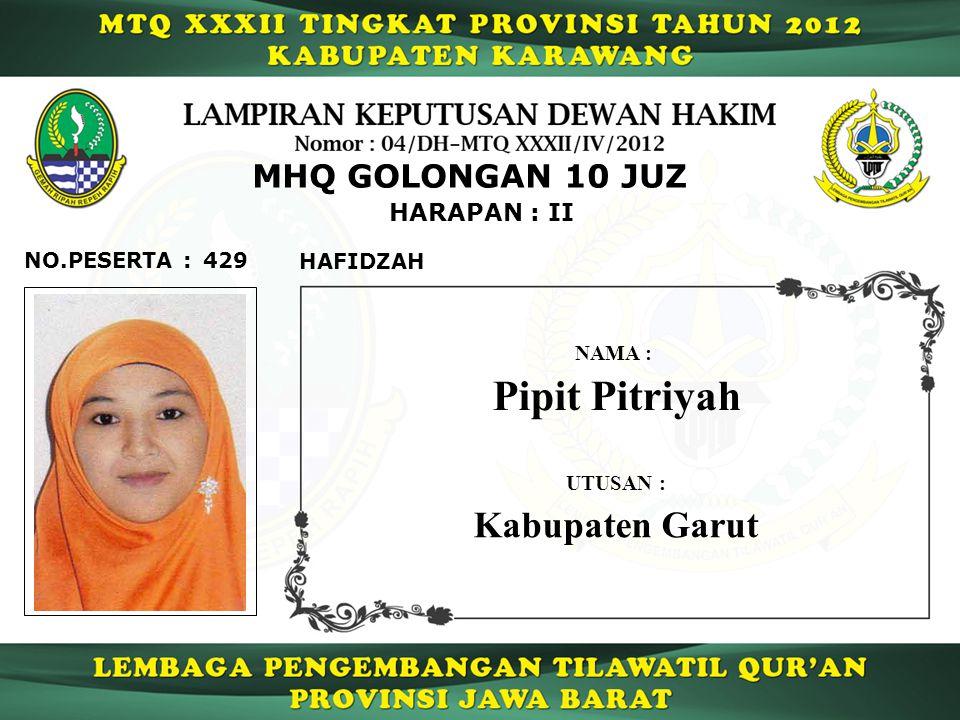 Pipit Pitriyah Kabupaten Garut MHQ GOLONGAN 10 JUZ HARAPAN : II