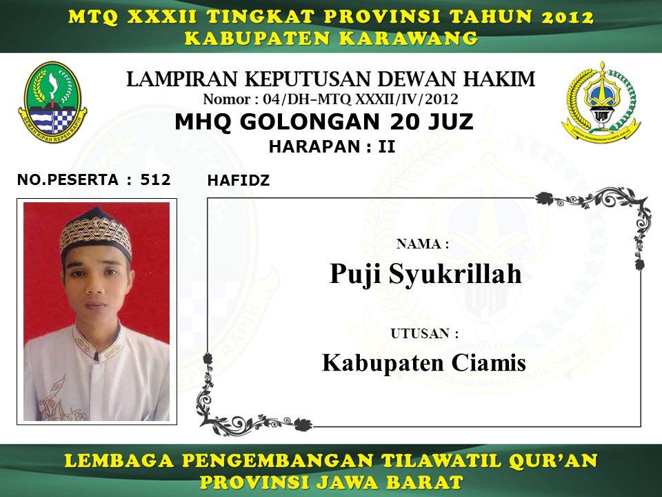 Puji Syukrillah Kabupaten Ciamis MHQ GOLONGAN 20 JUZ HARAPAN : II