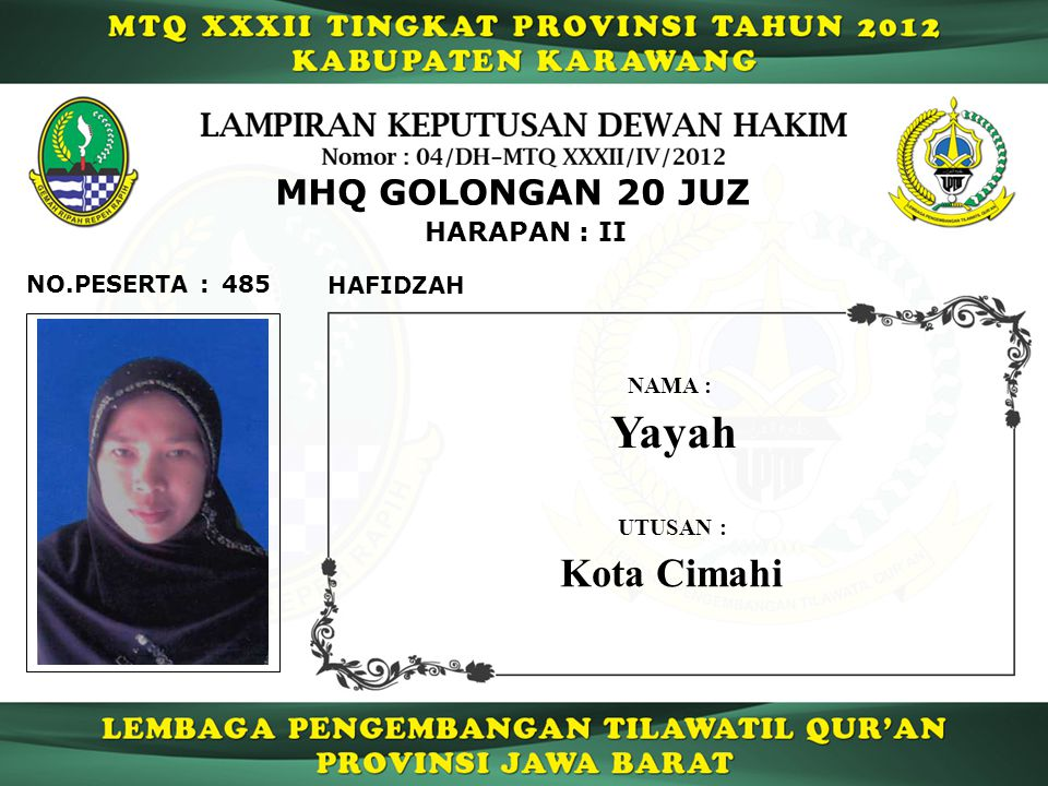 Yayah Kota Cimahi MHQ GOLONGAN 20 JUZ HARAPAN : II NO.PESERTA : 485