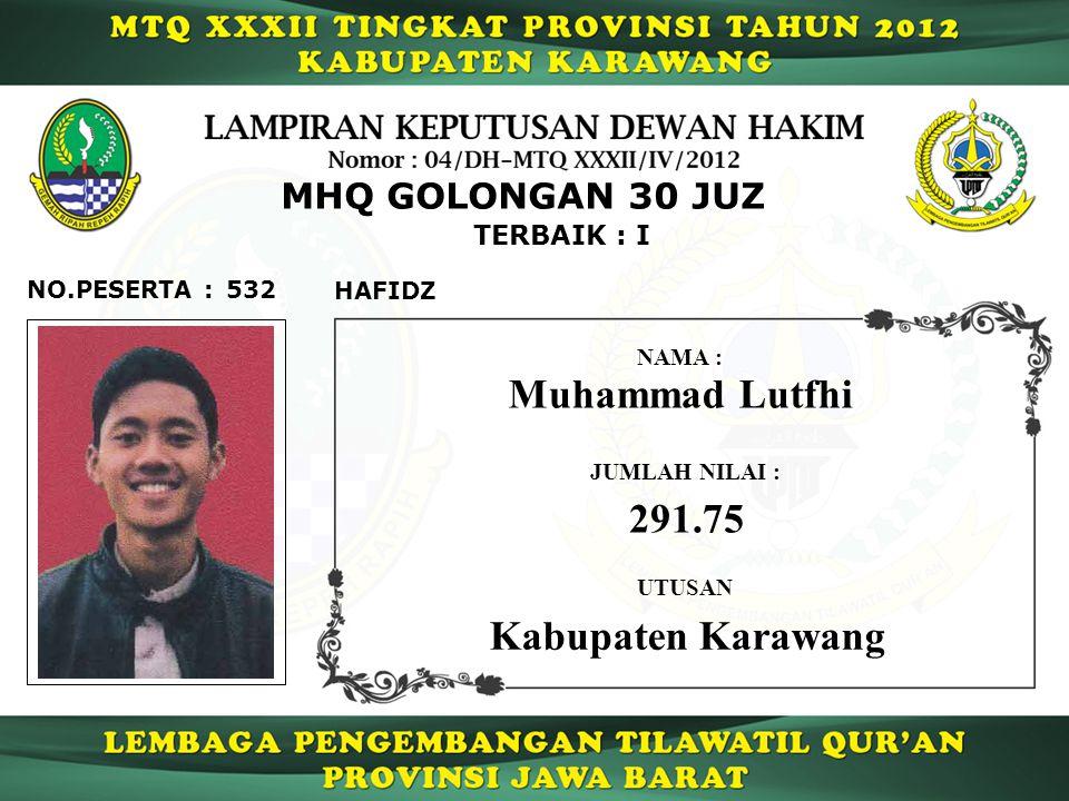 Muhammad Lutfhi 291.75 Kabupaten Karawang MHQ GOLONGAN 30 JUZ
