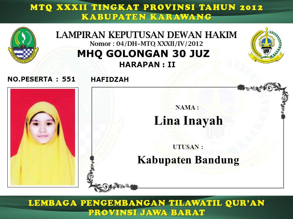 Lina Inayah Kabupaten Bandung MHQ GOLONGAN 30 JUZ HARAPAN : II