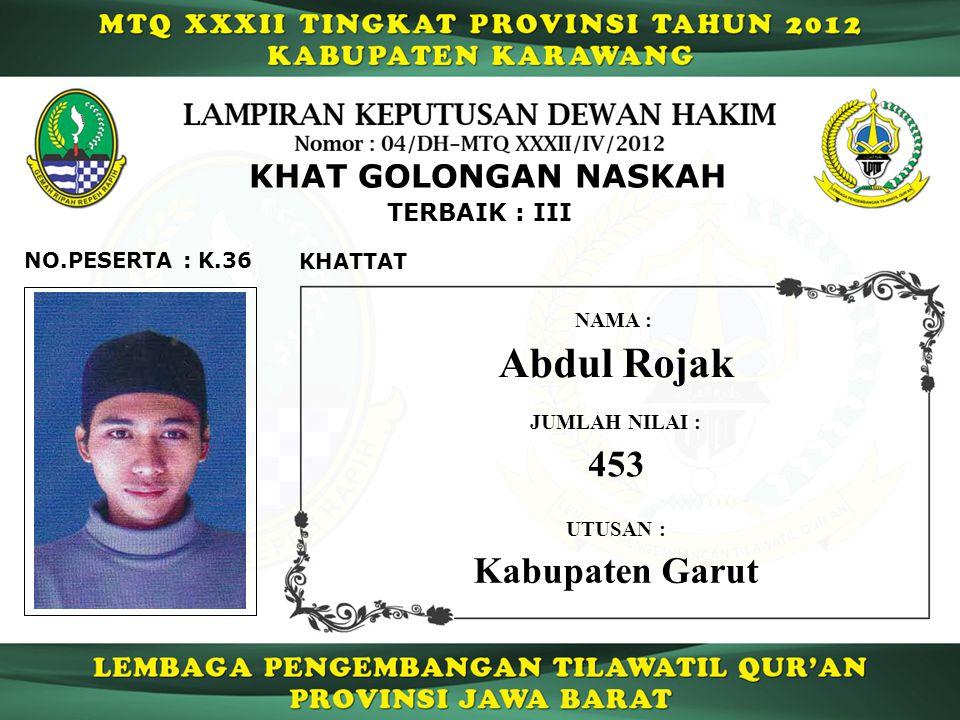 Abdul Rojak 453 Kabupaten Garut KHAT GOLONGAN NASKAH TERBAIK : III