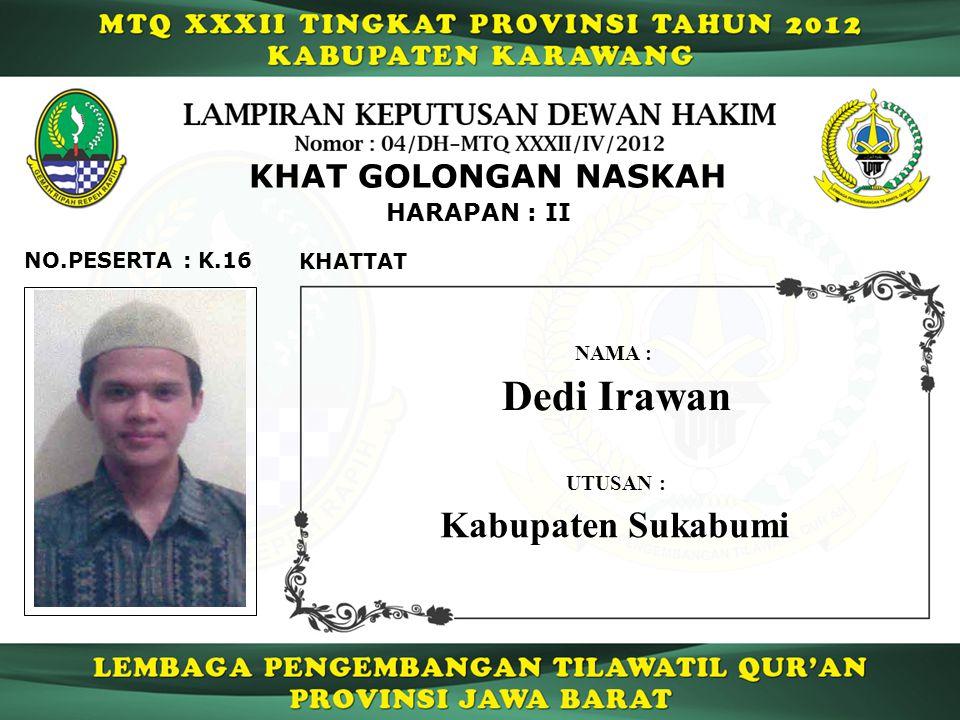 Dedi Irawan Kabupaten Sukabumi KHAT GOLONGAN NASKAH HARAPAN : II