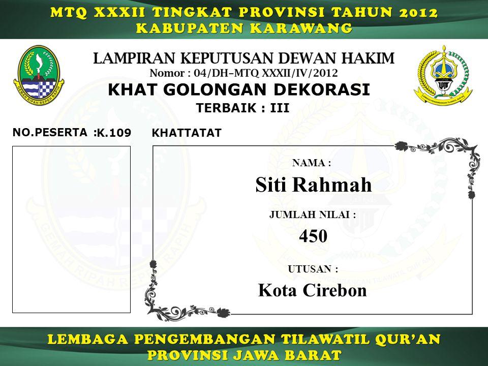 Siti Rahmah 450 Kota Cirebon KHAT GOLONGAN DEKORASI TERBAIK : III