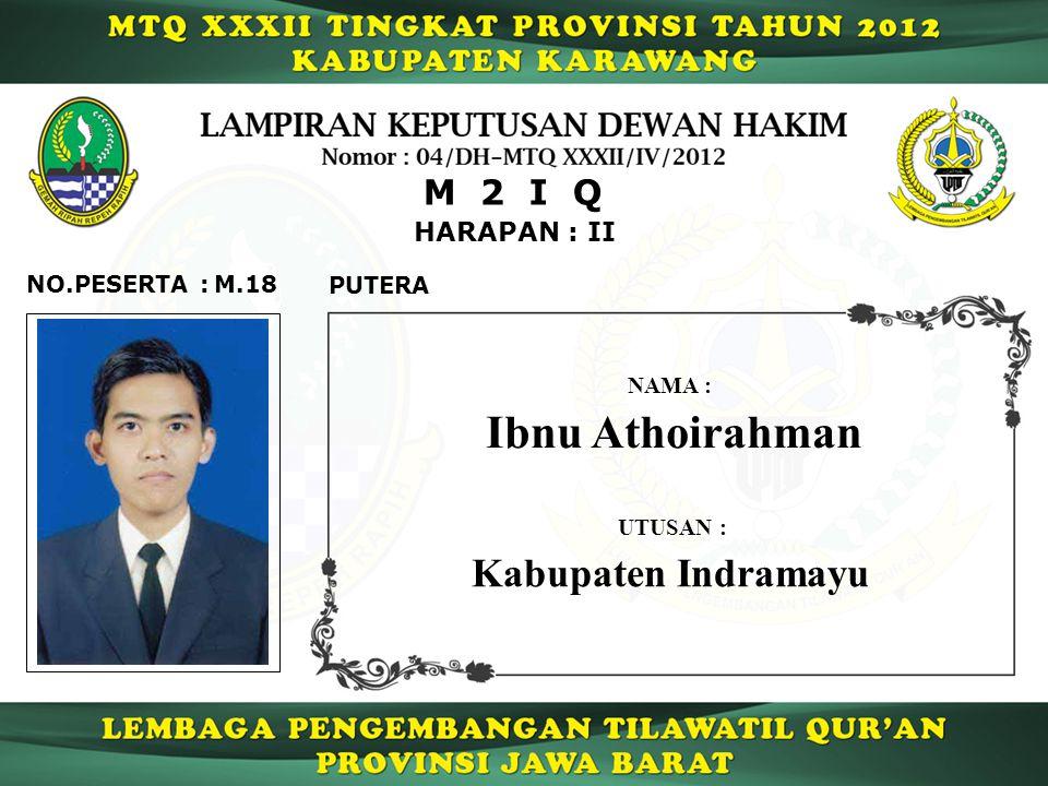 Ibnu Athoirahman Kabupaten Indramayu M 2 I Q HARAPAN : II NO.PESERTA :