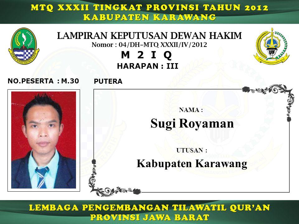 Sugi Royaman Kabupaten Karawang M 2 I Q HARAPAN : III NO.PESERTA :