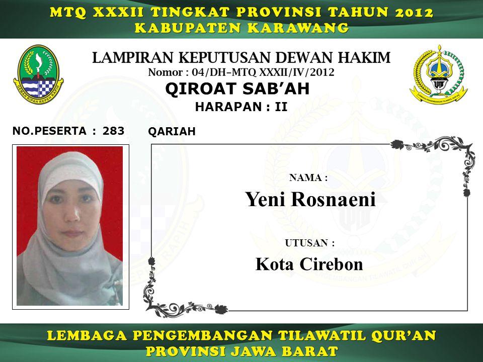 Yeni Rosnaeni Kota Cirebon QIROAT SAB'AH HARAPAN : II NO.PESERTA : 283