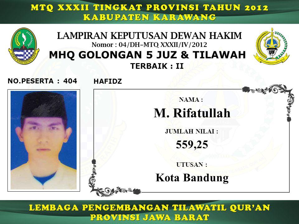 M. Rifatullah 559,25 Kota Bandung MHQ GOLONGAN 5 JUZ & TILAWAH