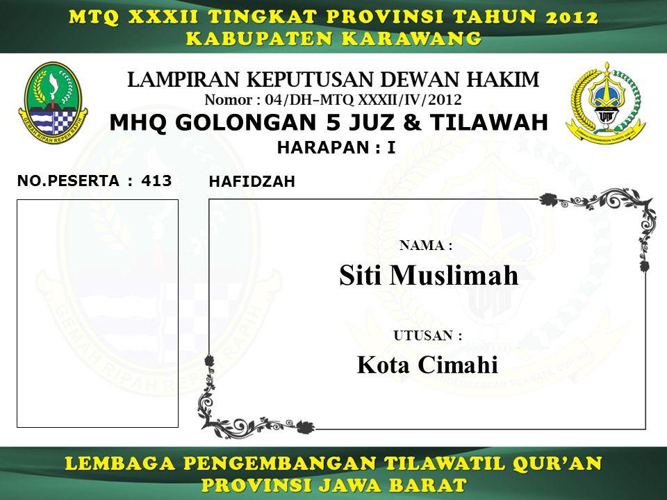 Siti Muslimah Kota Cimahi MHQ GOLONGAN 5 JUZ & TILAWAH HARAPAN : I