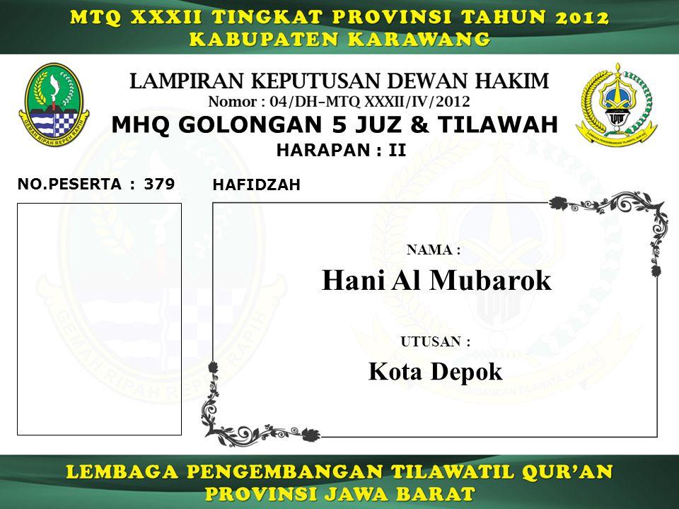 Hani Al Mubarok Kota Depok MHQ GOLONGAN 5 JUZ & TILAWAH HARAPAN : II