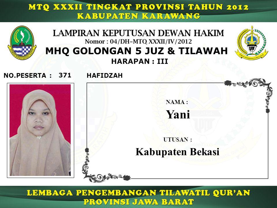 Yani Kabupaten Bekasi MHQ GOLONGAN 5 JUZ & TILAWAH HARAPAN : III