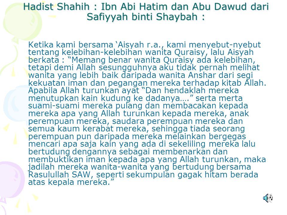 Hadist Shahih : Ibn Abi Hatim dan Abu Dawud dari Safiyyah binti Shaybah :