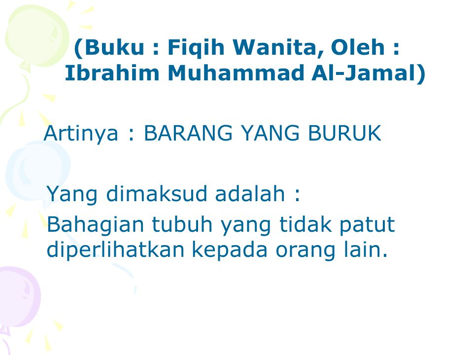 (Buku : Fiqih Wanita, Oleh : Ibrahim Muhammad Al-Jamal)