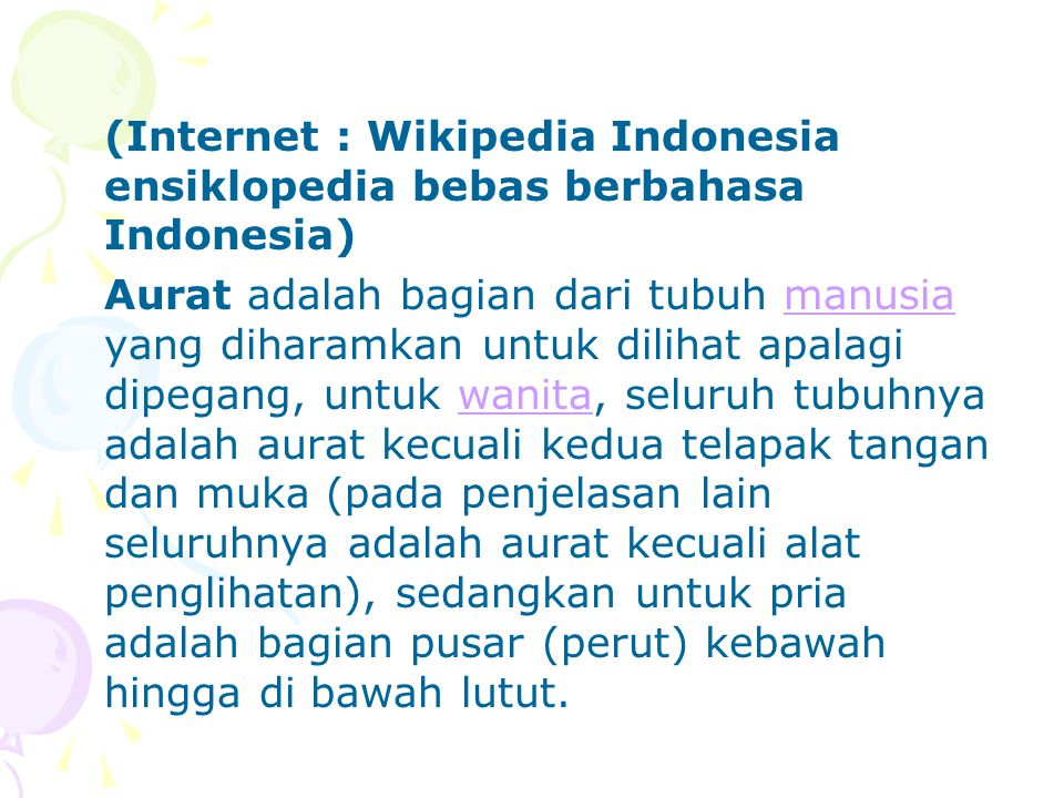 (Internet : Wikipedia Indonesia ensiklopedia bebas berbahasa Indonesia)
