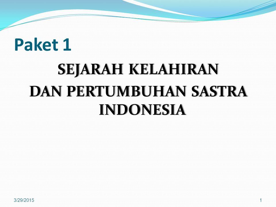 SEJARAH KELAHIRAN DAN PERTUMBUHAN SASTRA INDONESIA