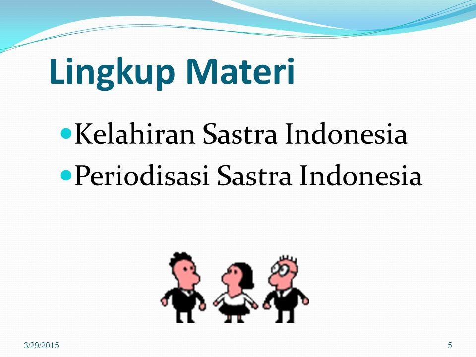 Lingkup Materi Kelahiran Sastra Indonesia Periodisasi Sastra Indonesia