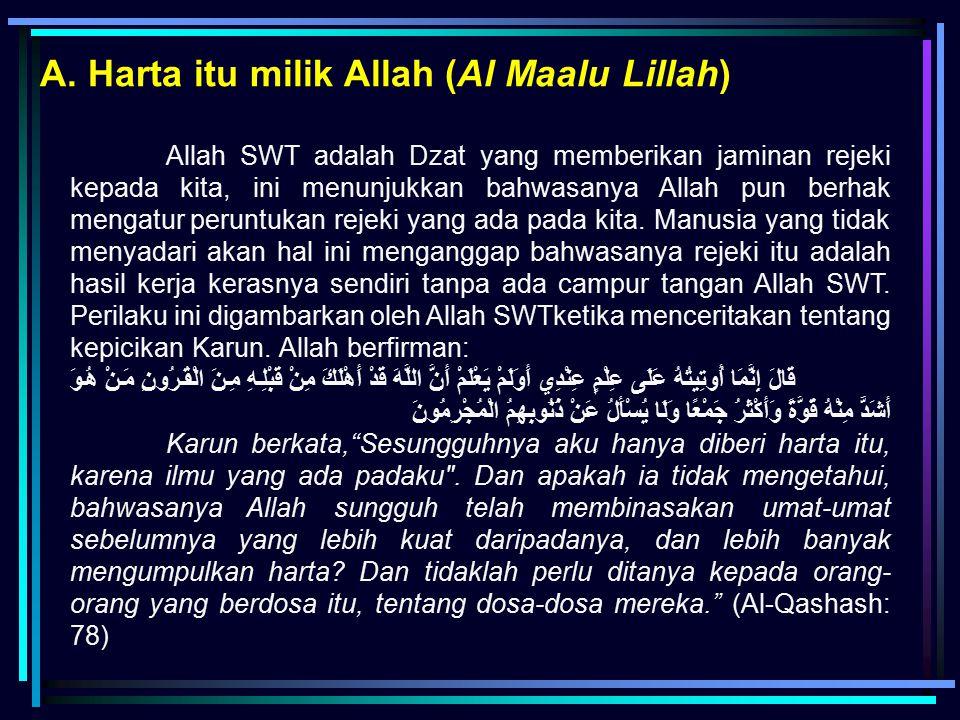 A. Harta itu milik Allah (Al Maalu Lillah)