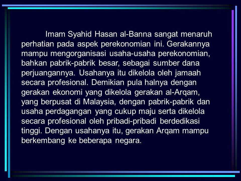 Imam Syahid Hasan al-Banna sangat menaruh perhatian pada aspek perekonomian ini.