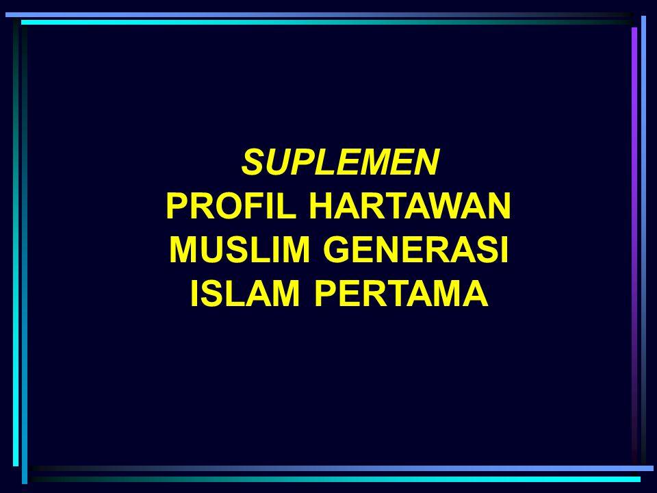 PROFIL HARTAWAN MUSLIM GENERASI ISLAM PERTAMA