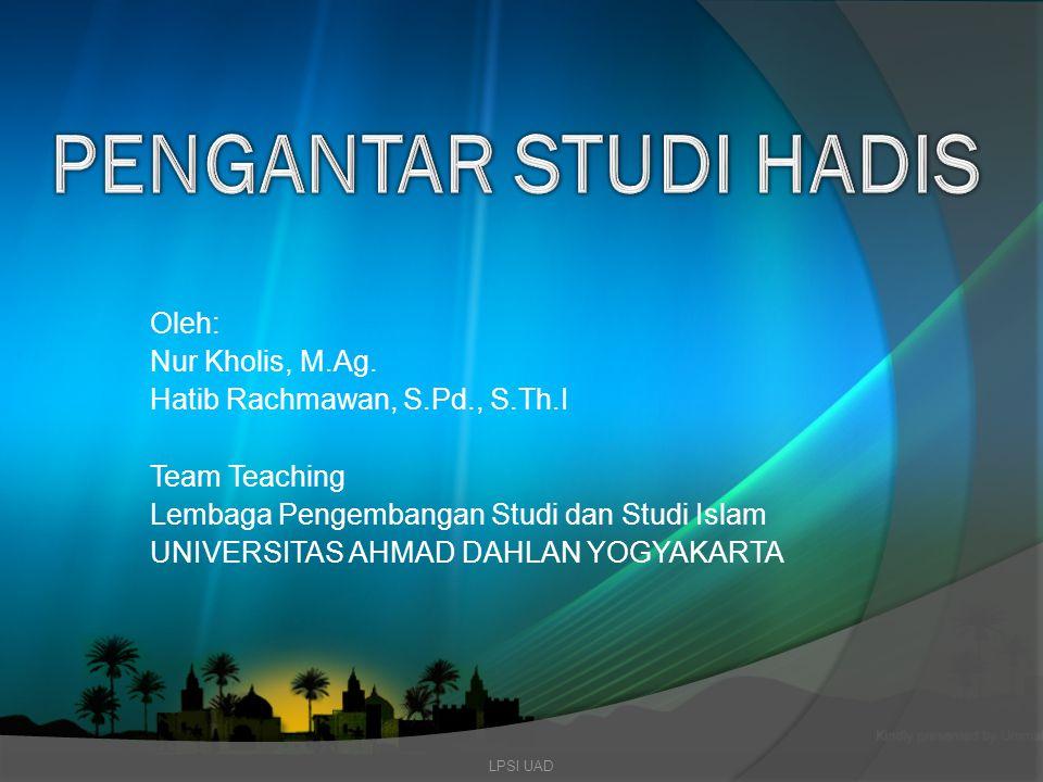 Pengantar Studi Hadis Oleh: Nur Kholis, M.Ag.