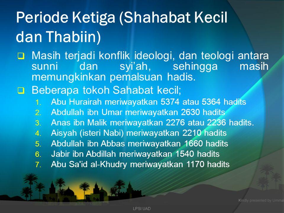 Periode Ketiga (Shahabat Kecil dan Thabiin)