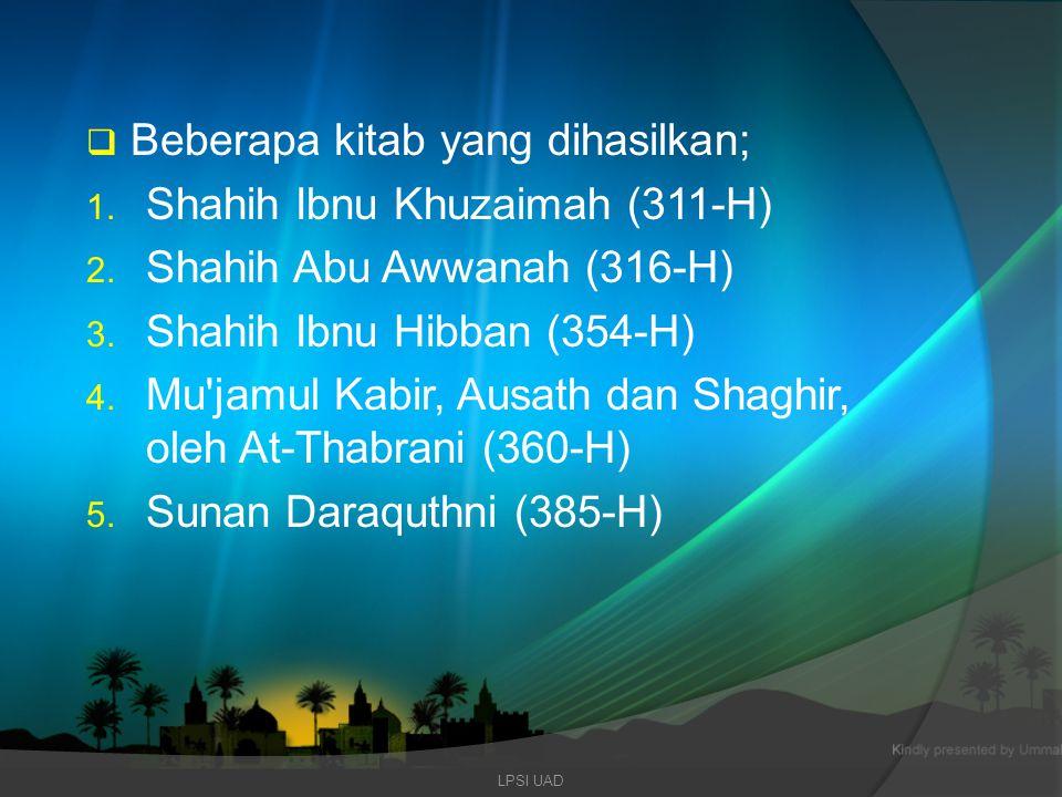Beberapa kitab yang dihasilkan; Shahih Ibnu Khuzaimah (311-H)