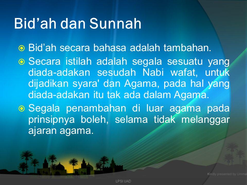 Bid'ah dan Sunnah Bid'ah secara bahasa adalah tambahan.