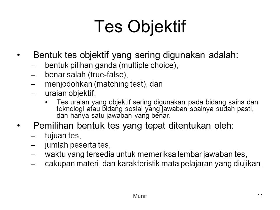 Tes Objektif Bentuk tes objektif yang sering digunakan adalah: