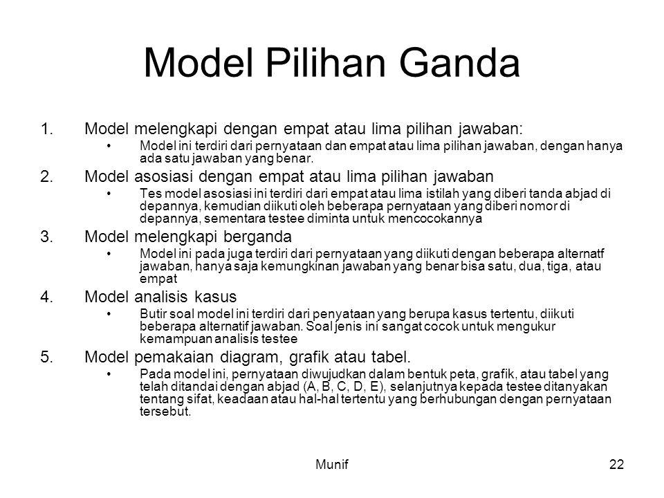 Model Pilihan Ganda Model melengkapi dengan empat atau lima pilihan jawaban: