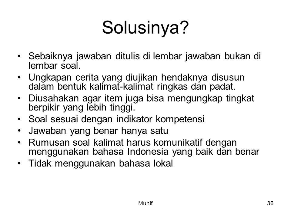 Solusinya Sebaiknya jawaban ditulis di lembar jawaban bukan di lembar soal.