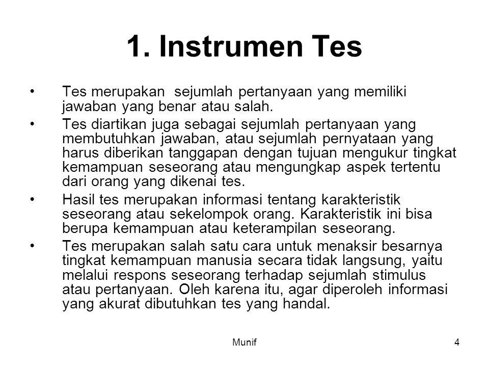 1. Instrumen Tes Tes merupakan sejumlah pertanyaan yang memiliki jawaban yang benar atau salah.