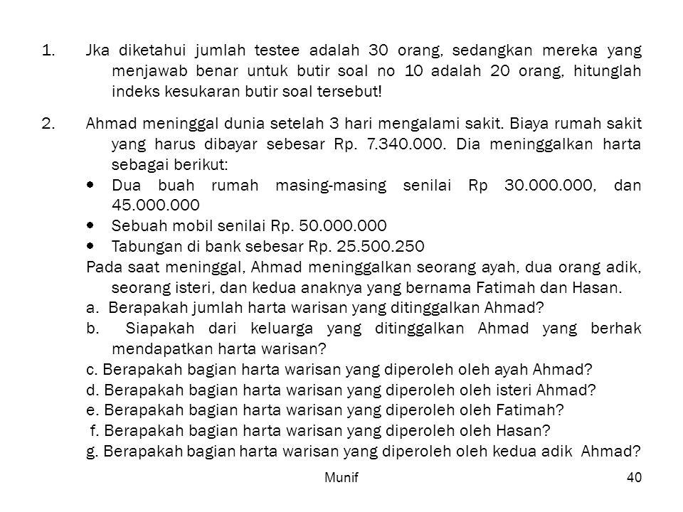 Dua buah rumah masing-masing senilai Rp 30.000.000, dan 45.000.000