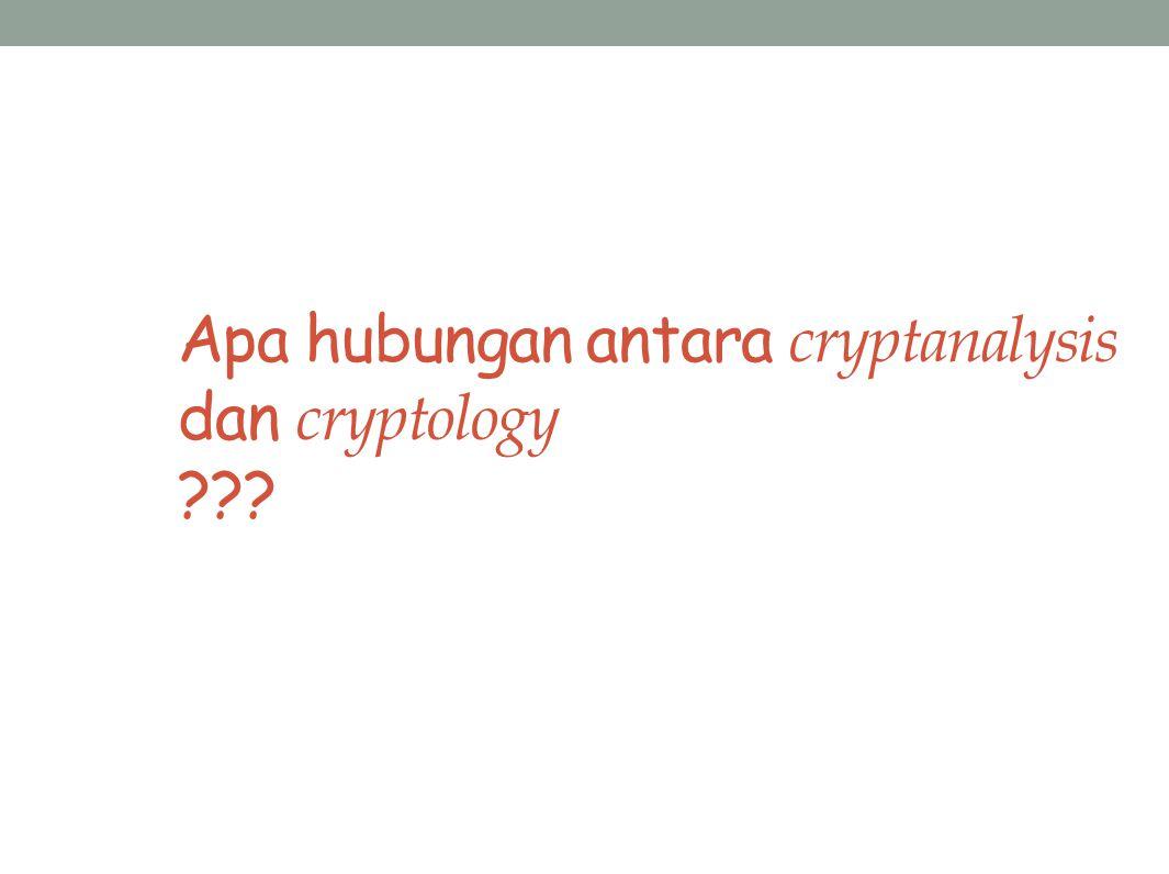 Apa hubungan antara cryptanalysis dan cryptology