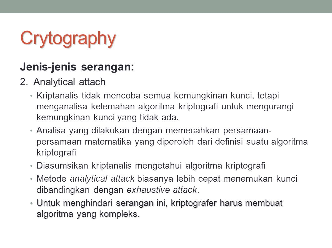 Crytography Jenis-jenis serangan: 2. Analytical attach