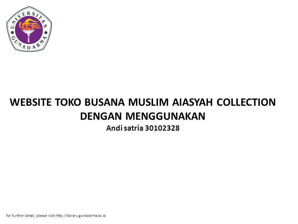 WEBSITE TOKO BUSANA MUSLIM AIASYAH COLLECTION DENGAN MENGGUNAKAN Andi satria 30102328