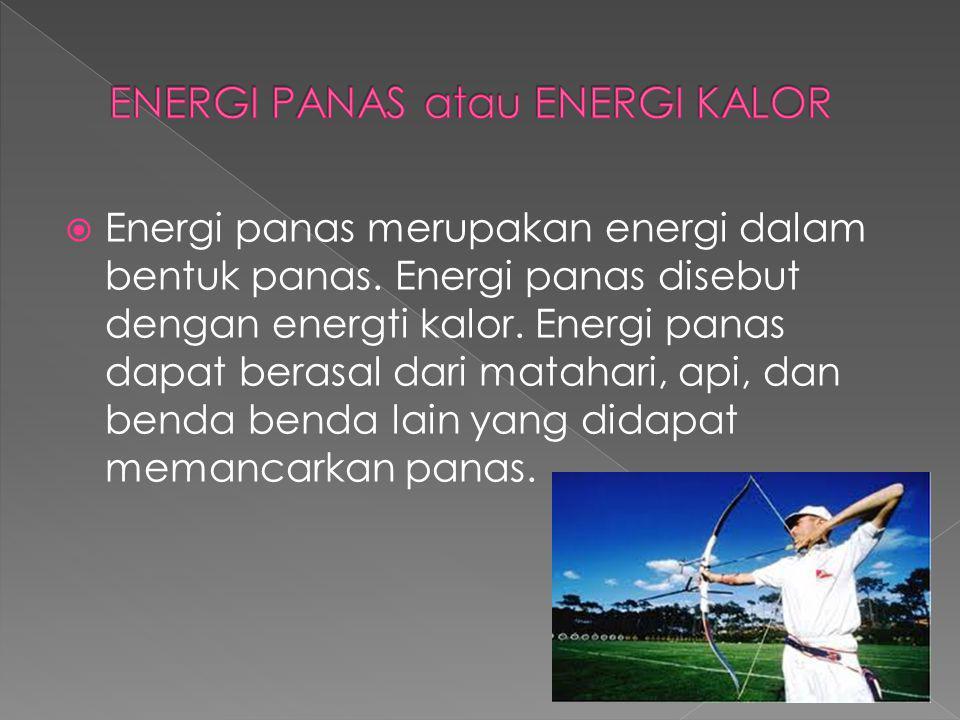 ENERGI PANAS atau ENERGI KALOR
