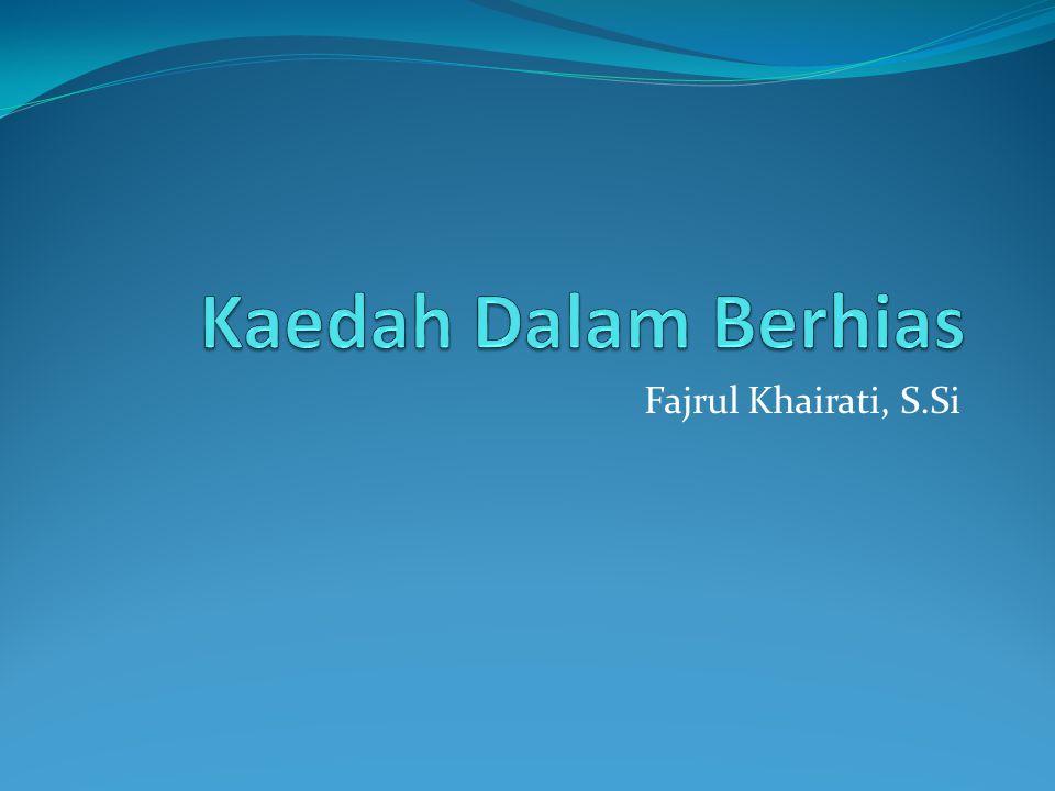 Kaedah Dalam Berhias Fajrul Khairati, S.Si