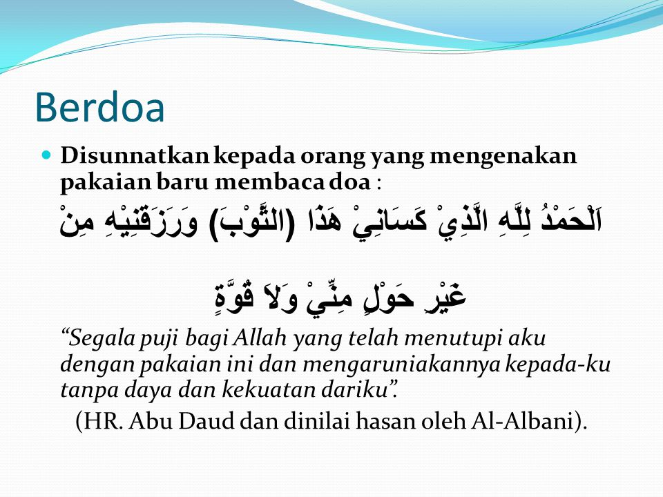 (HR. Abu Daud dan dinilai hasan oleh Al-Albani).
