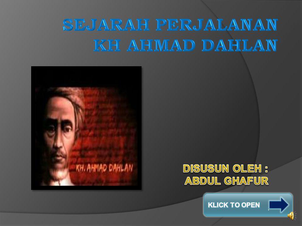 SEJARAH PERJALANAN KH AHMAD DAHLAN
