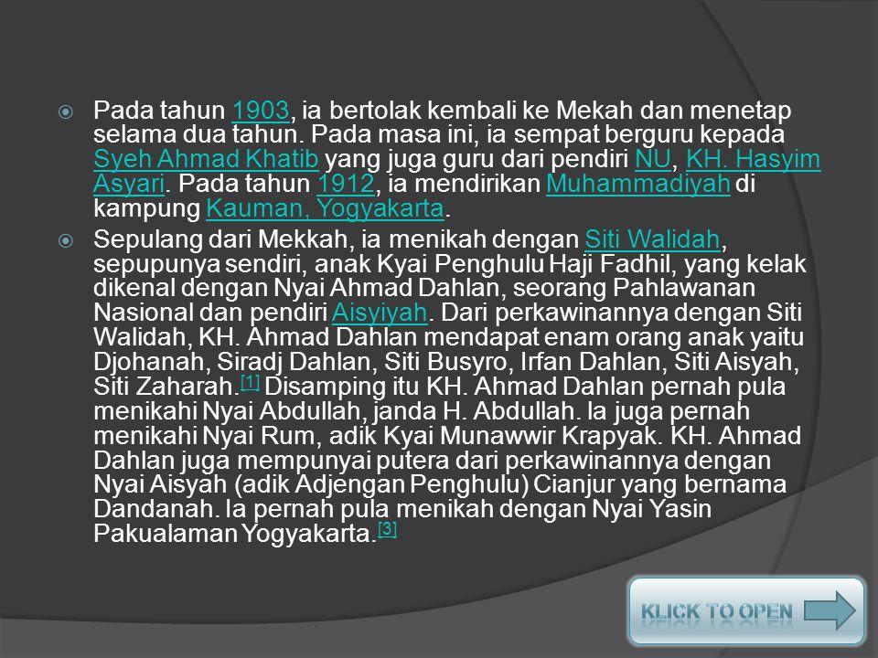 Pada tahun 1903, ia bertolak kembali ke Mekah dan menetap selama dua tahun. Pada masa ini, ia sempat berguru kepada Syeh Ahmad Khatib yang juga guru dari pendiri NU, KH. Hasyim Asyari. Pada tahun 1912, ia mendirikan Muhammadiyah di kampung Kauman, Yogyakarta.
