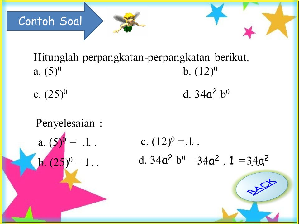 Hitunglah perpangkatan-perpangkatan berikut. a. (5)0 b. (12)0