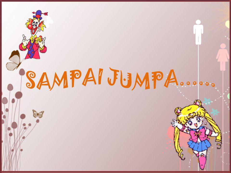 SAMPAI JUMPA...... Muncul background dengan animasi whell clockwise disertai soud coin.